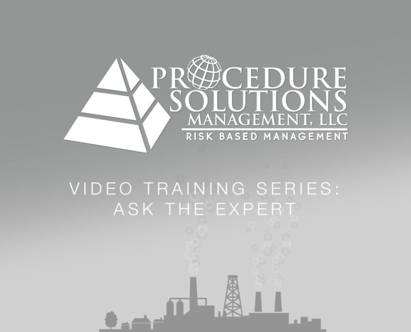 Procedure Solutions Management: Video Training Series: Ask An Expert - Procedure Writer Challenges